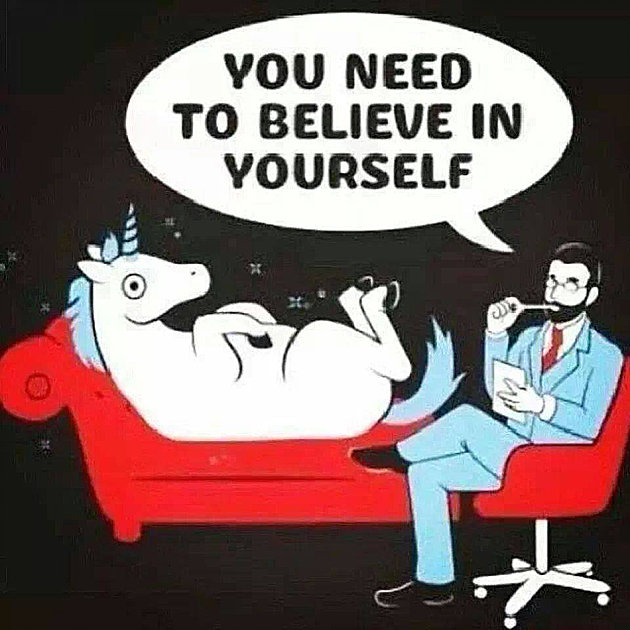 You need to believe in yourself
